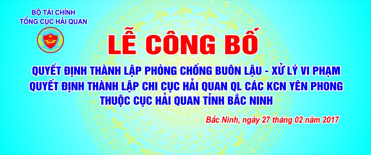 Le Cong bo va trao quyet dinh thanh lap Phong Chong buon lau va xu ly vi pham va Chi cuc Hai quan Quan ly cac KCN Yen Phong thuoc Cuc Hai quan Bac Ninh